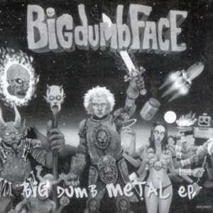 Big Dumb Face - Big Dumb Metal EP cover art
