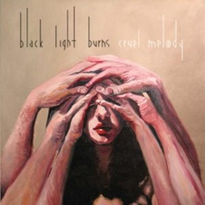 Black Light Burns - Cruel Melody cover art