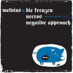 Melvins / Negative Approach / Die Kreuzen / Necros - Sugar Daddy Live Split Series 5 cover art