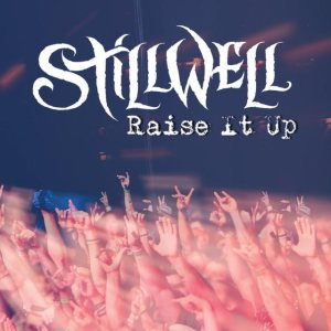 StillWell - Raise It Up cover art