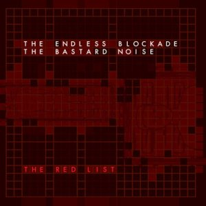 Bastard Noise / The Endless Blockade - The Red List cover art