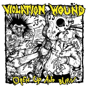 Violation Wound - Open Up and Burn cover art