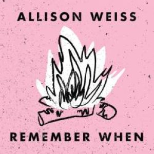 Allison Weiss - Remember When cover art
