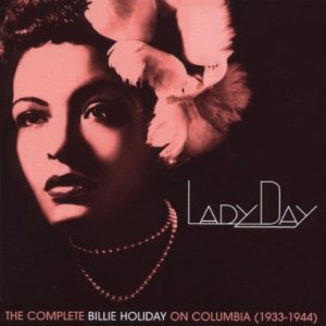 Billie Holiday - Lady Day: the Complete Billie Holiday on Columbia (1933-1944) cover art