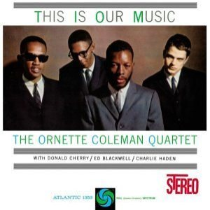 The Ornette Coleman Quartet - This Is Our Music cover art