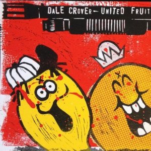 Dale Crover - United Fruit cover art