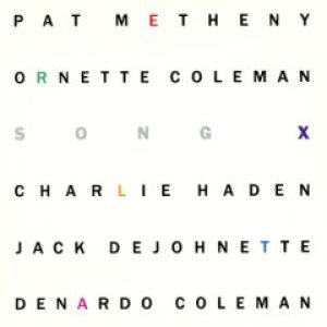 Pat Metheny / Ornette Coleman - Song X cover art
