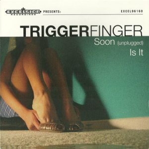 Triggerfinger - Soon / Is It cover art