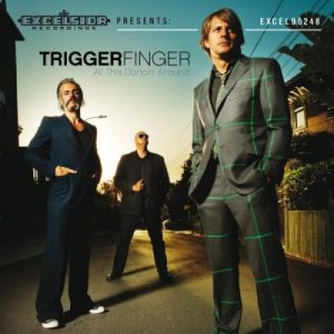 Triggerfinger - All This Dancin' Around cover art