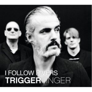 Triggerfinger - I Follow Rivers cover art