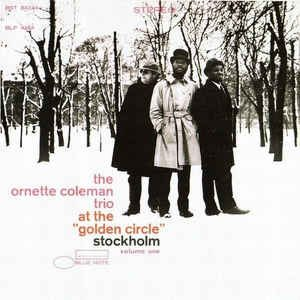 "The Ornette Coleman Trio - At the ""Golden Circle"" Stockholm, Volume One cover art"