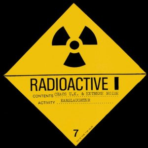 Chaos UK / Extreme Noise Terror - Radioactive Earslaughter cover art