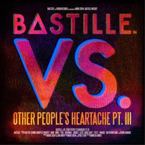 Bastille - VS. (Other People's Heartache, Pt. III) cover art