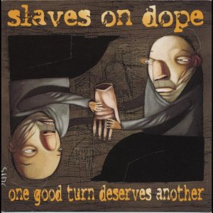 Slaves on Dope - One Good Turn Deserves Another cover art