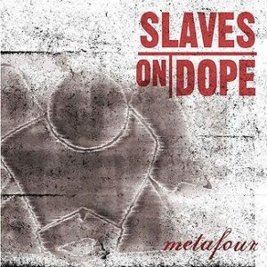 Slaves on Dope - Metafour cover art