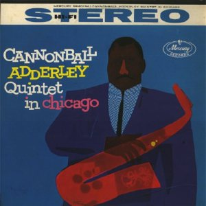Cannonball Adderley - Cannonball Adderley Quintet in Chicago cover art