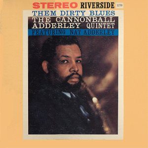 The Cannonball Adderley Quintet - Them Dirty Blues cover art