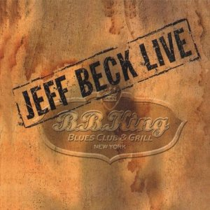 Jeff Beck - Live at B.B. King Blues Club & Grill, New York cover art