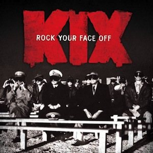 Kix - Rock Your Face Off cover art