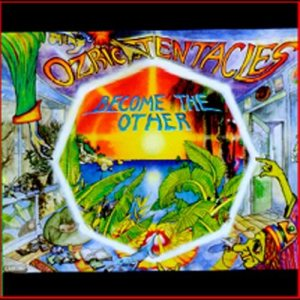Ozric Tentacles - Become the Other cover art