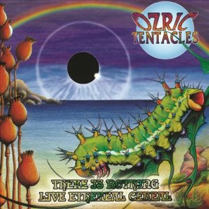Ozric Tentacles - There Is Nothing / Live Ethereal Cereal cover art