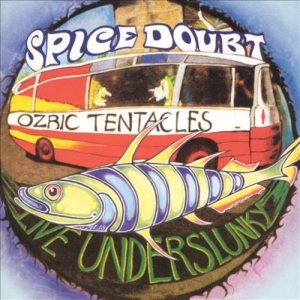 Ozric Tentacles - Live Underslunky / Spice Doubt cover art