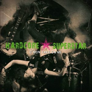 Hardcore Superstar - C'mon Take on Me cover art