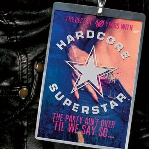 Hardcore Superstar - The Party Ain't Over 'Til We Say So... cover art
