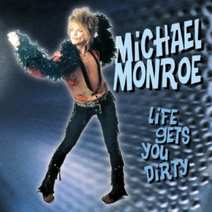 Michael Monroe - Life Gets You Dirty cover art