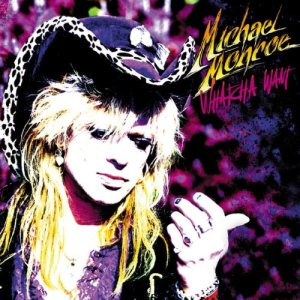 Michael Monroe - Whatcha Want cover art