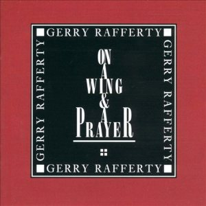 Gerry Rafferty - On a Wing & a Prayer cover art