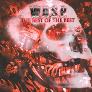 W.A.S.P. - The Best of the Best 1984-2000 cover art