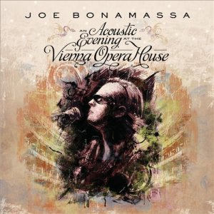 Joe Bonamassa - An Acoustic Evening at the Vienna Opera House cover art