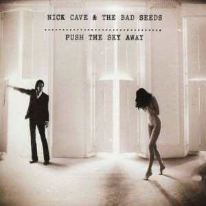 Nick Cave and The Bad Seeds - Push the Sky Away cover art