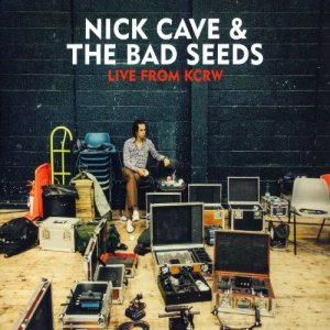 Nick Cave and The Bad Seeds - Live From KCRW cover art