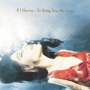 PJ Harvey - To Bring You My Love cover art