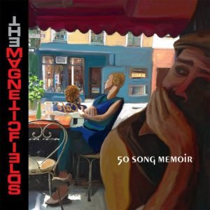 The Magnetic Fields - 50 Song Memoir cover art