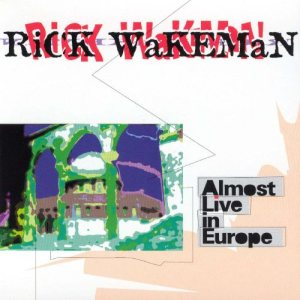 Rick Wakeman - Almost Live in Europe cover art