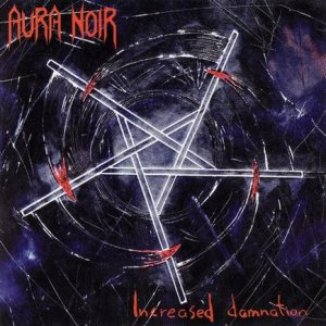Aura Noir - Increased Damnation cover art