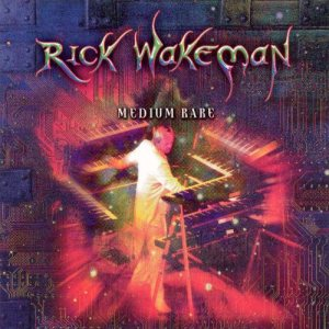 Rick Wakeman - Medium Rare cover art