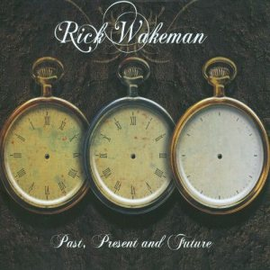 Rick Wakeman - Past, Present and Future cover art
