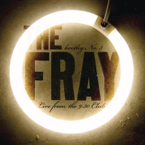 The Fray - Live from the 9:30 Club: Bootleg No. 3 cover art