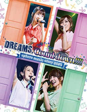 Sphere - sphere music story 2015 DREAMS,Count down!!!! LIVE BD cover art