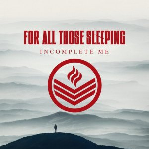 For All Those Sleeping - Incomplete Me cover art