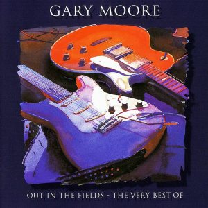 Gary Moore - Out in the Fields: the Very Best of Gary Moore cover art