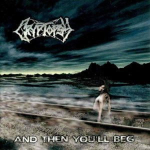 Cryptopsy - And Then You'll Beg cover art