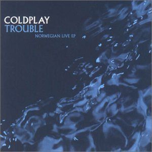 Coldplay - Trouble – Norwegian Live EP cover art