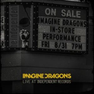 Imagine Dragons - Live at Independent Records cover art