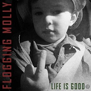 Flogging Molly - Life Is Good cover art
