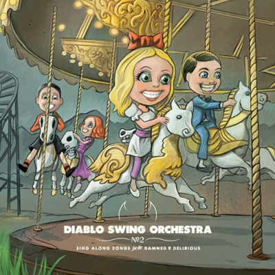 Diablo Swing Orchestra - Sing Along Songs for the Damned & Delirious cover art